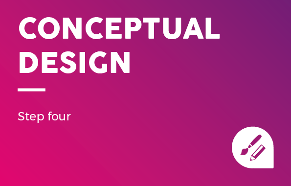 Design Process: Conceptual Design - Step Four