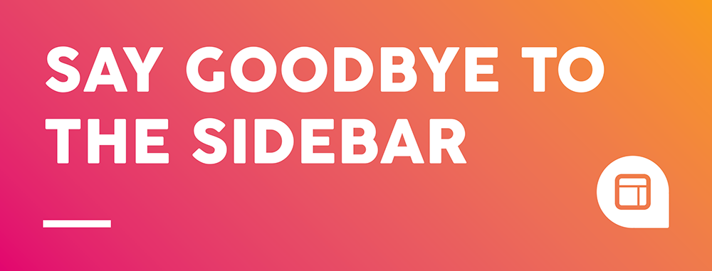 Web Design Tips: Say goodbye to the side bar