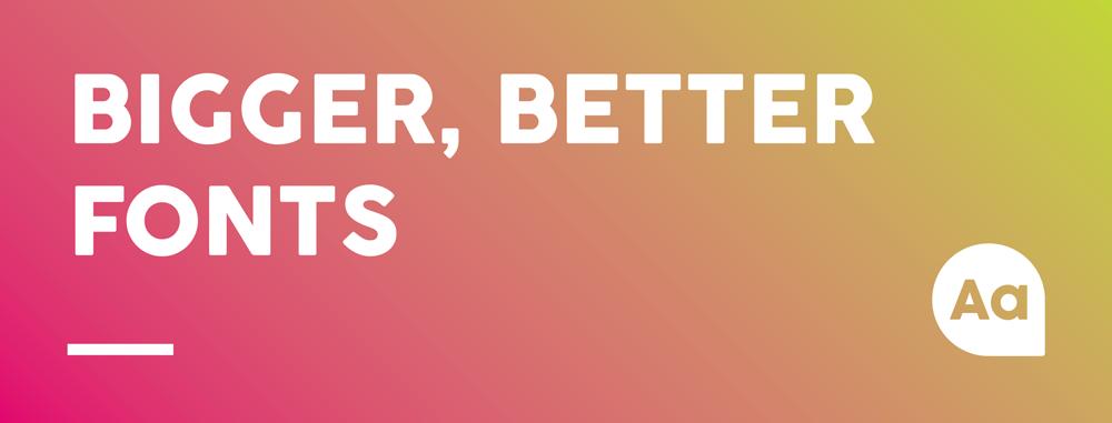 Web Design Tips: Bigger, better fonts