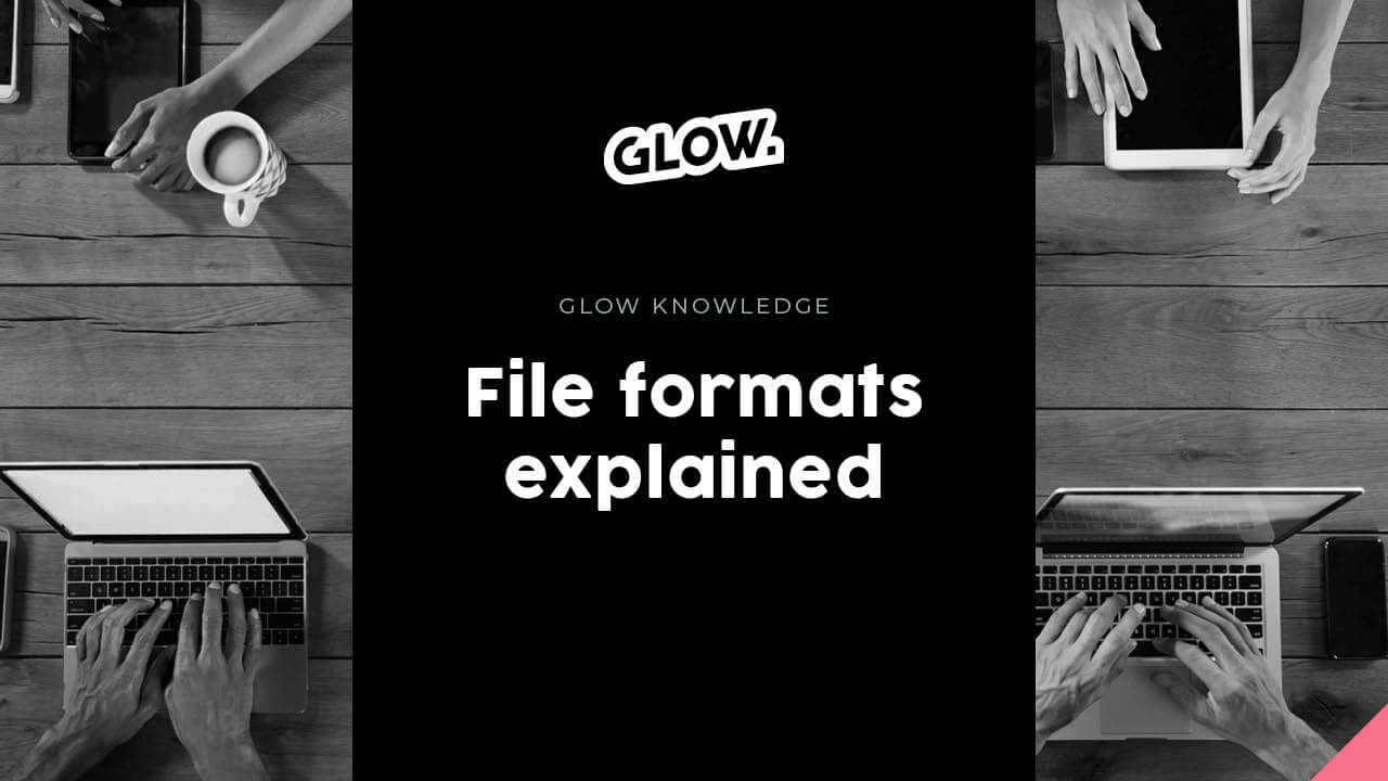 File formats explained for print and web