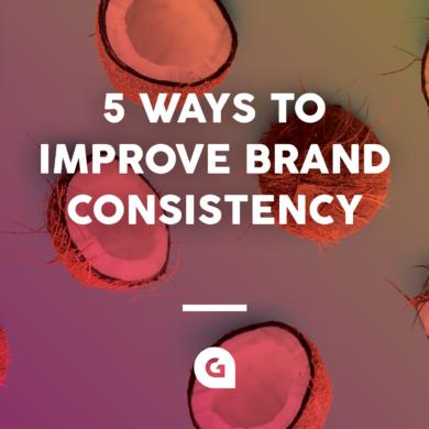 5 ways to improve brand consistency