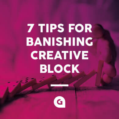 7 tips for banishing creative block